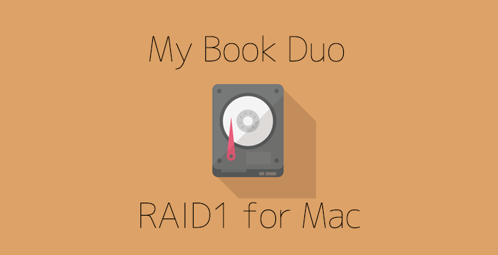 WDの外付HDD『My Book Duo』をMacで/RAID1